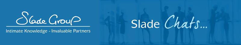 Slade Chats - Slade Group