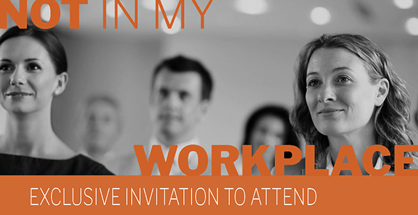 Invitation: Not In My Workplace